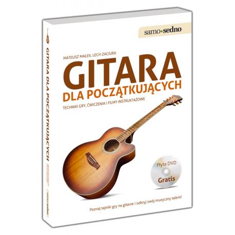 Gitara dla początkujących Techniki gry, ćwiczenia i filmy instruktażowe (Książka + DVD)