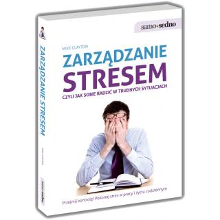 Zarządzanie stresem, czyli jak sobie radzić w trudnych sytuacjach