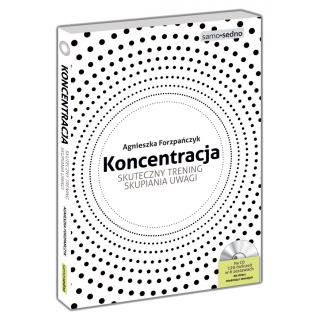 Koncentracja. Skuteczny trening skupiania uwagi (Książka + CD)