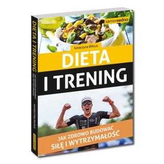 Dieta i trening. Jak zdrowo budować siłę i...