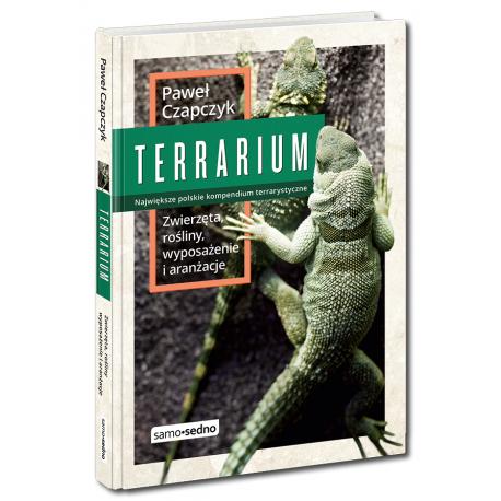 Terrarium. Zwierzęta, rośliny, wyposażenie i aranżacje