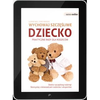 Wychowaj szczęśliwe dziecko Praktyczne porady dla rodziców (e-book)