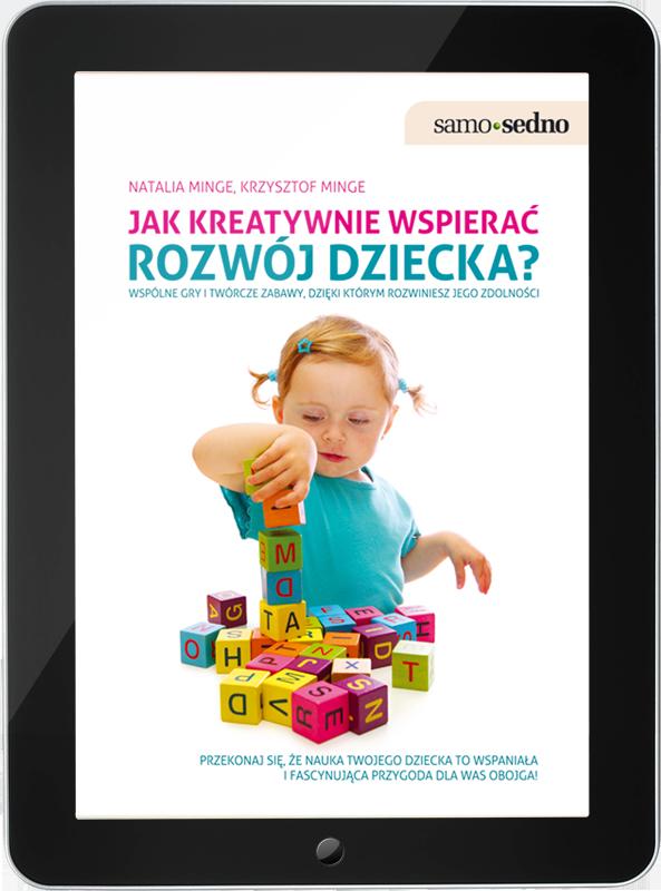 Jak kreatywnie wspierać rozwój dziecka? (e-book)