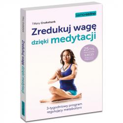 Zredukuj wagę dzięki medytacji. 3-tygodniowy program regulujący metabolizm