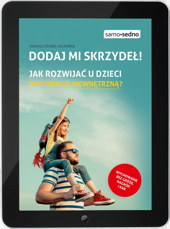 Dodaj mi skrzydeł. Jak rozwijać u dzieci motywację wewnętrzną? (e-book)