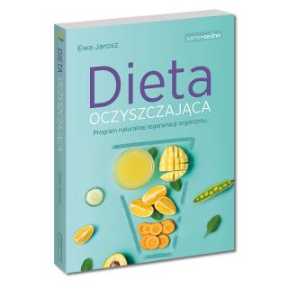 Dieta oczyszczająca. Program naturalnej regeneracji organizmu