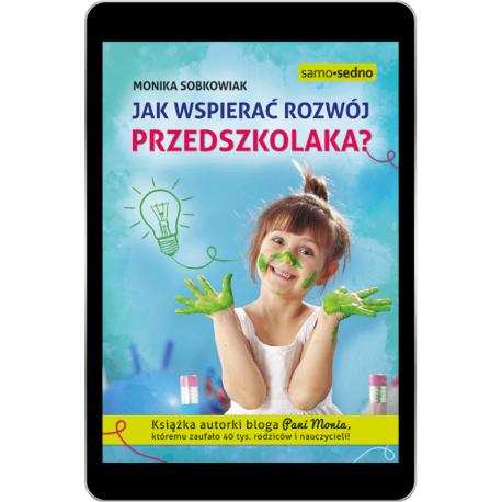 Jak wspierać rozwój przedszkolaka (e-book)
